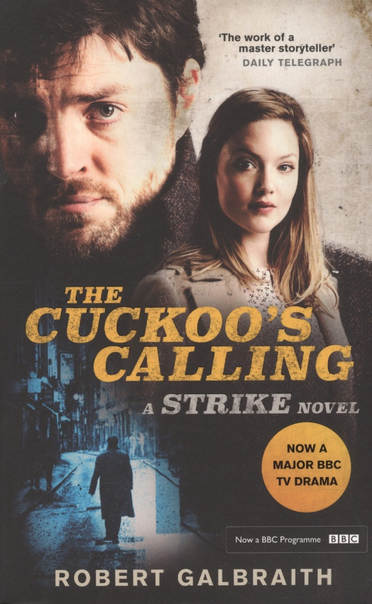 Galbraith R. The Cuckoo's Calling: Cormoran Strike Book 1 galbraith robert the silkworm pb galbraith robert