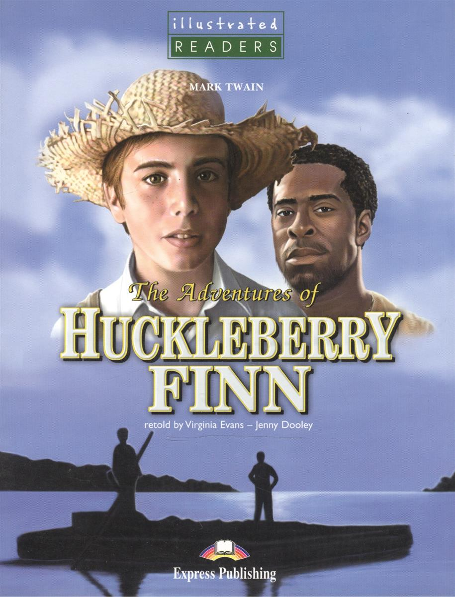 The Adventures of Huckleberry Finn. Книга для чтения