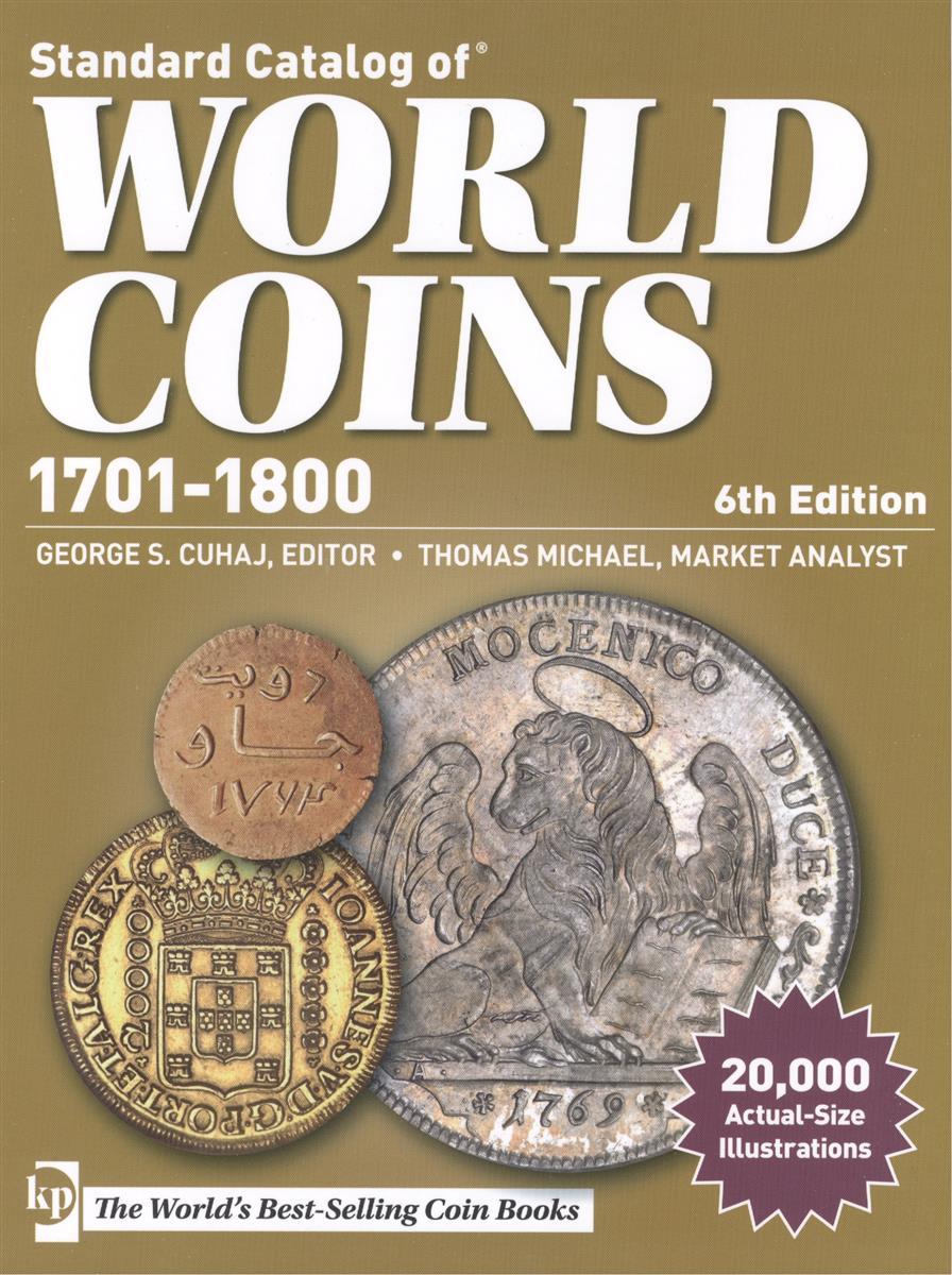 Стандартный каталог монет мира. Standard Catalog of World Coins… 1701-1800 гг. 6-е издание (Краузе 2014)
