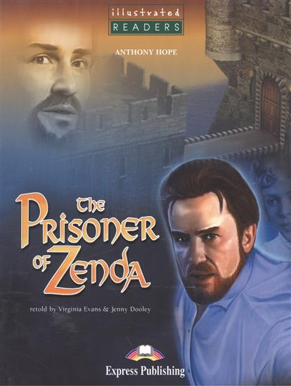Hope A. The Prisoner of Zenda. Level 3. Книга для чтения энтони хоуп английский язык с энтони хоупом узник зенды anthony hope the prisoner of zenda