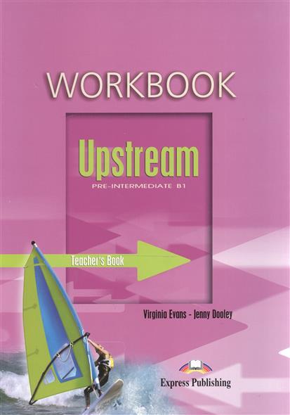 Upstream B1 Pre-Intermediate. WorkBook. Teacher's Book