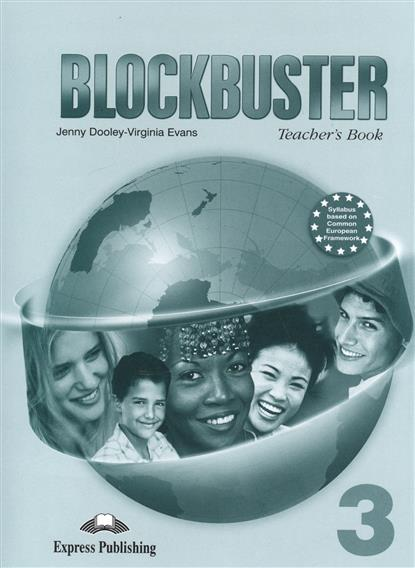 Evans V., Dooley J. Blockbuster 3. Teacher's Book (with posters) evans v dooley j enterprise plus grammar pre intermediate