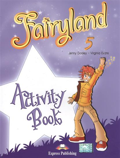 Dooley J., Evans V. Fairyland 5. Activity Book dooley j evans v fairyland 2 my junior language portfolio языковой портфель