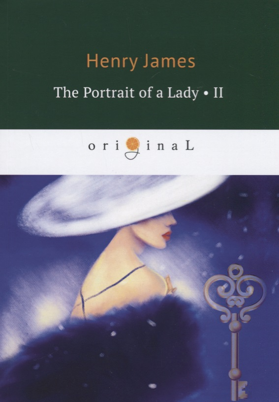 James H. The Portrait of a Lady Часть II the portrait of a lady 2e nce