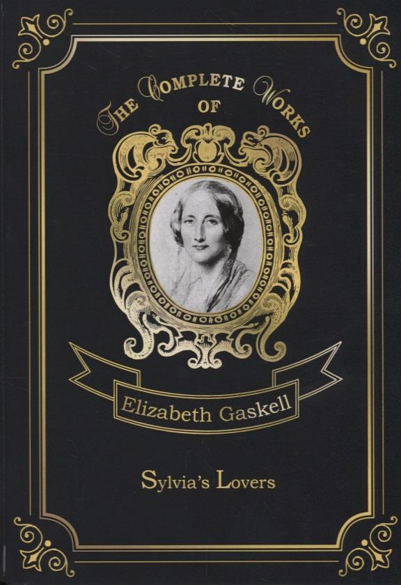 Gaskell E. Sylvia's Lovers gaskell e mary barton