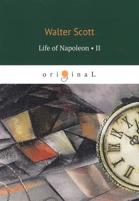 лучшая цена Scott W. Life of Napoleon. Volume II