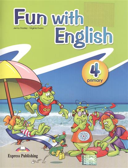 Dooley J., Evans V. Fun with english. Primary 4 dooley j evans v set sail 4 vocabulary