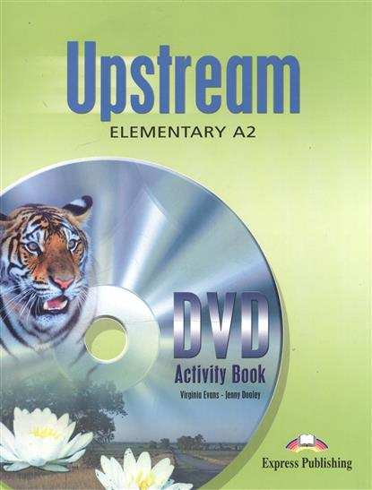 Dooley J., Evans V. Upstream A2 Elementary. DVD Activity Book. Рабочая тетрадь к DVD upstream beginner a1 workbook student s book рабочая тетрадь