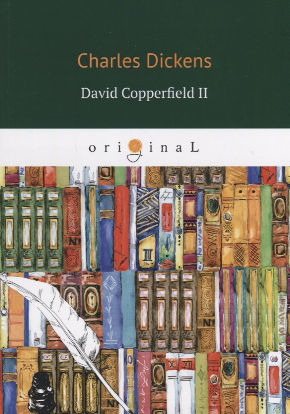 Dickens C. David Copperfield II dickens c david copperfield teacher s book книга для учителя