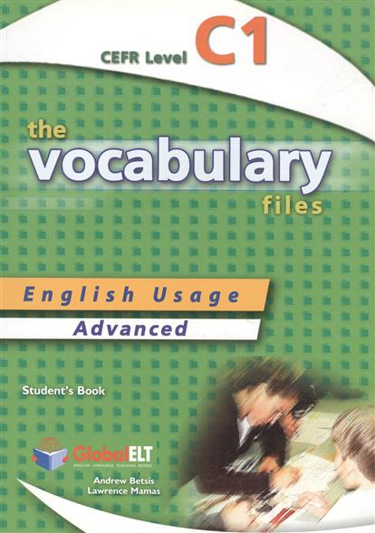 Betsis A., Mamas L. The Vocabulary Files. Advanced. Level C1. Student's Book betsis a haughton s illustrated english idioms book 2 student s book