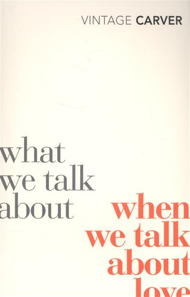 Carver R. What We Talk About When We Talk About Love fat talk – what girls & their parents say about dieting