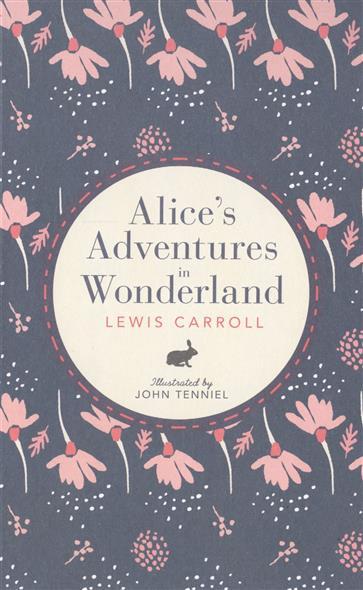 Carroll L. Alice in Wonderland carroll l alice s adventures in wonderland