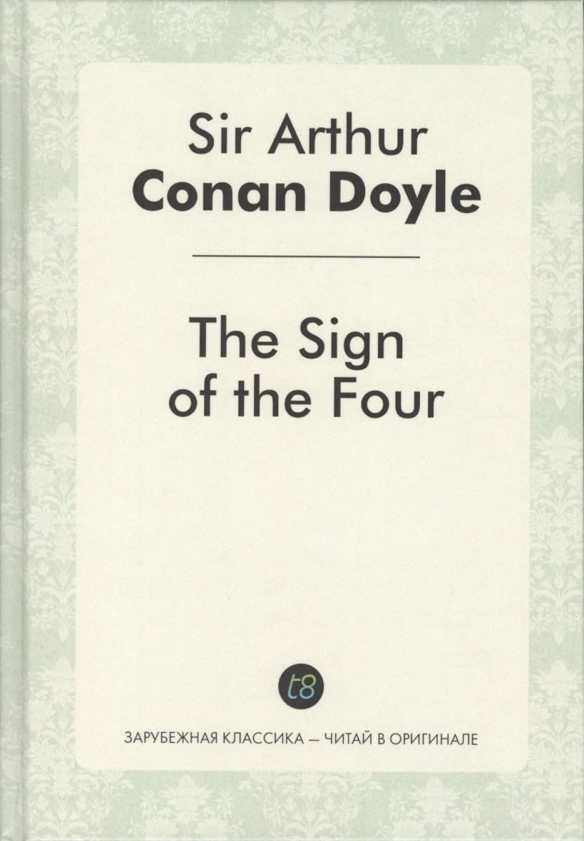 Doyle A. The Sign of the Four doyle a the white company