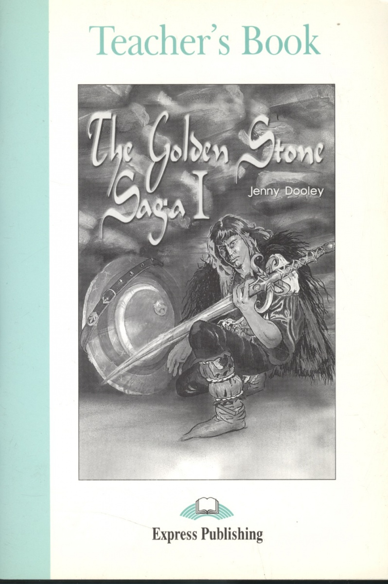 Dooley J. The Golden Stone Saga I. Teacher`s Book ISBN: 1843250551 guin saga manga book two