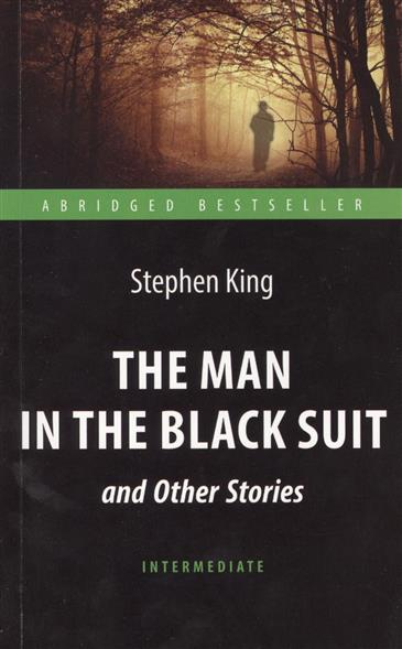 King S. The Man in the Black Suit and Other Stories =
