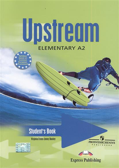 Evans V., Dooley J. Upstream Elementary A2. Student's Book evans v dooley j upstream pre intermediate b1 my language portfolio