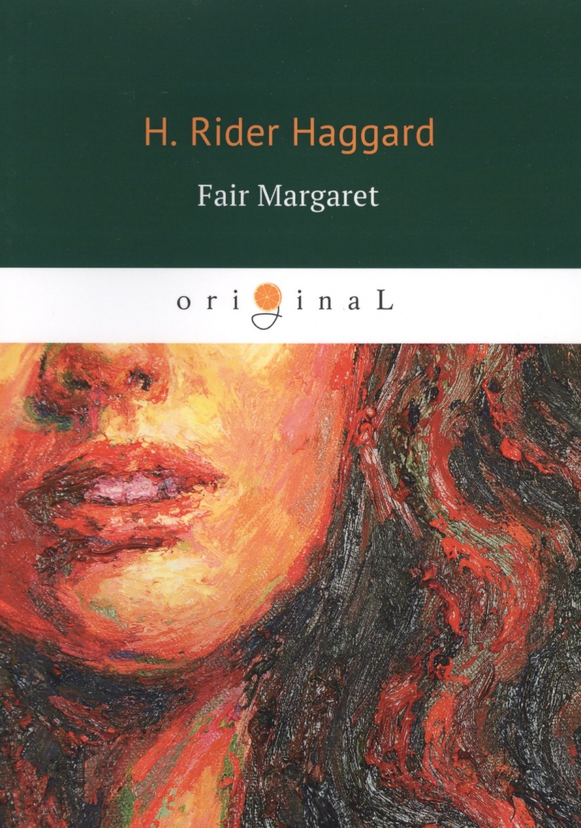 Haggard H. Fair Margaret fair margaret page 4