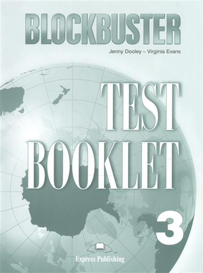 Dooley J., Evans V. Blockbuster 3. Test Booklet evans v dooley j enterprise plus test booklet pre intermediate