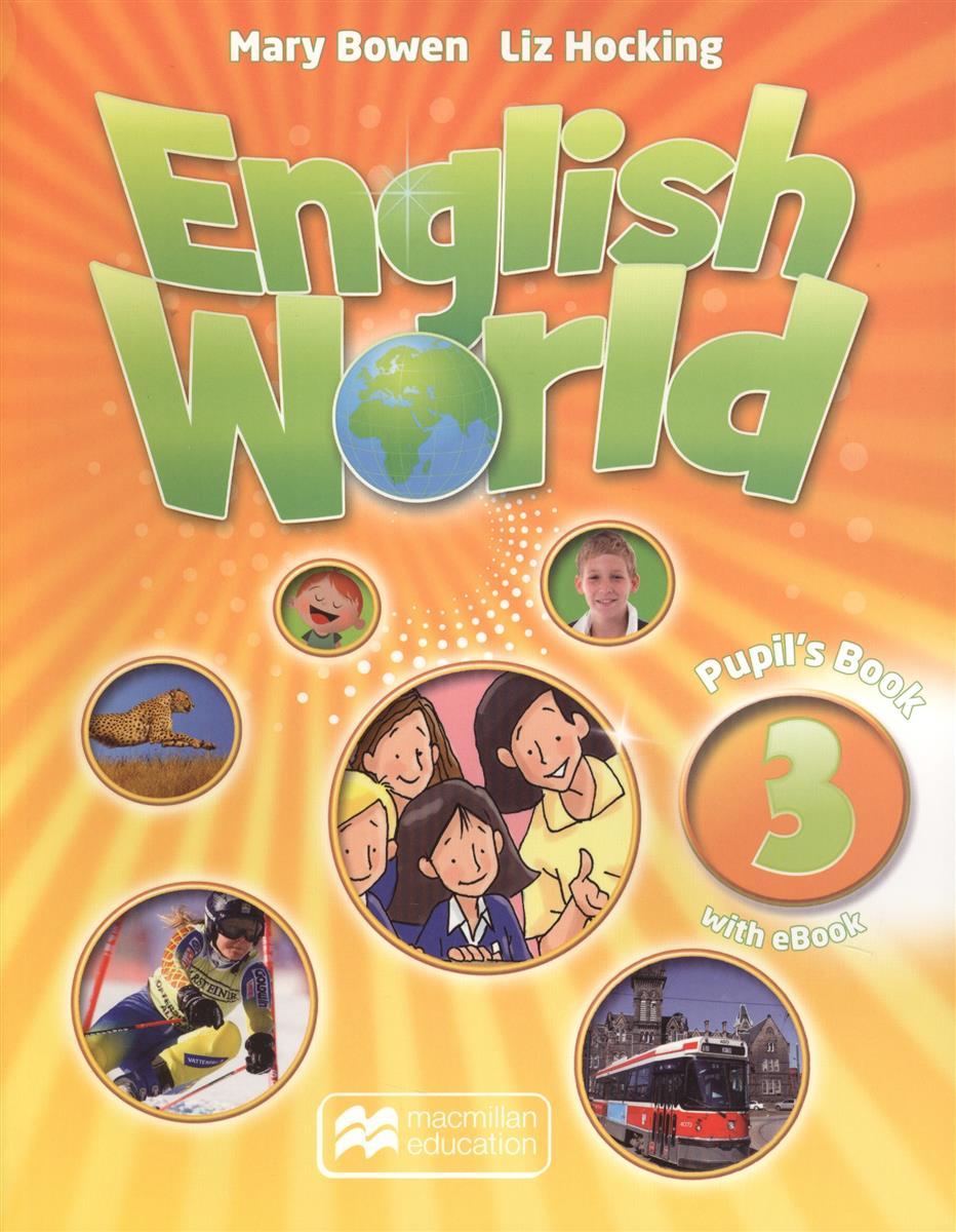 Bowen M., Hocking L. English World 3 Pupil's Book +eBook Pk (+CD) (книга на английском языке) bowen m ellis p fidge l et al mac eng 5 fluency bk cd x2