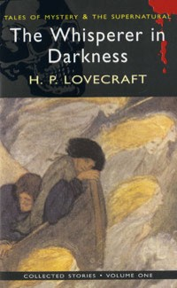 Lovecraft H. The Whisperer in Darkness Vol.1 h p lovecraft the dreams in the witch house
