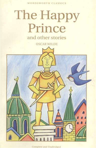 Wilde O. Wilde The Happy Prince and other stories the happy prince and other stories