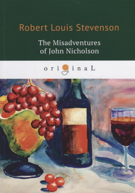 Stevenson R. The Misadventures of John Nicholson stevenson r kidnapped level 4 cd