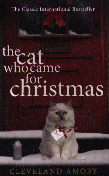 Amory C. The Cat Who Came for Christmas amory c the cat who stayed for christmas