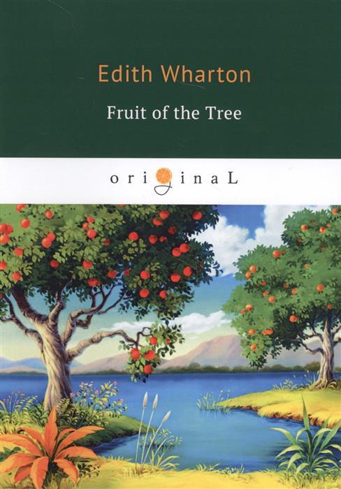 Wharton E. Fruit of the Tree против часовой стрелки словенская новелла избранное