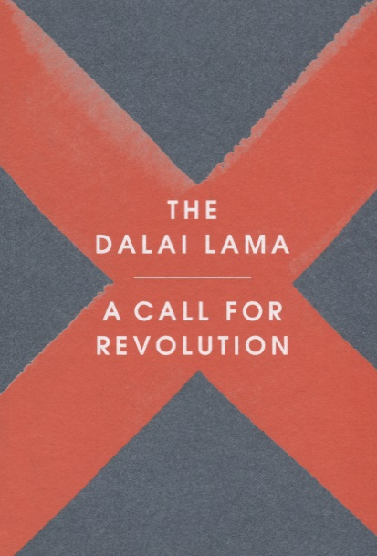 The Dalai Lama A Call for Revolution david jackman the compliance revolution