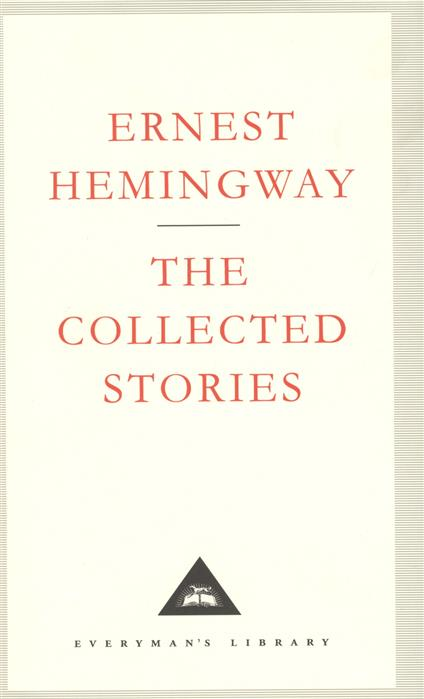 Hemingway E. Collected Stories collected stories 1