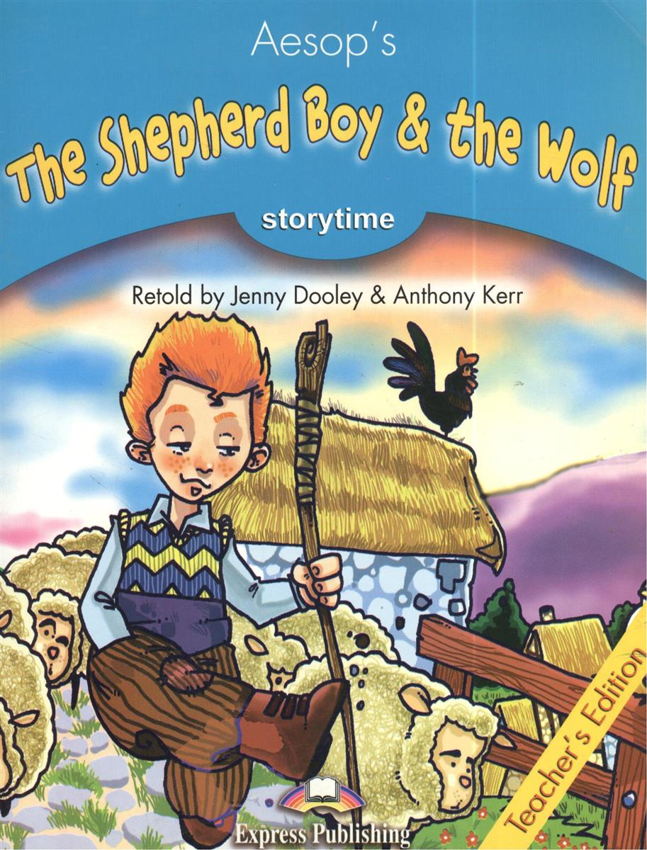 Aesop's The Shepherd Boy & The Wolf. Stage 1. Teacher`s Edition laser fce teacher s book
