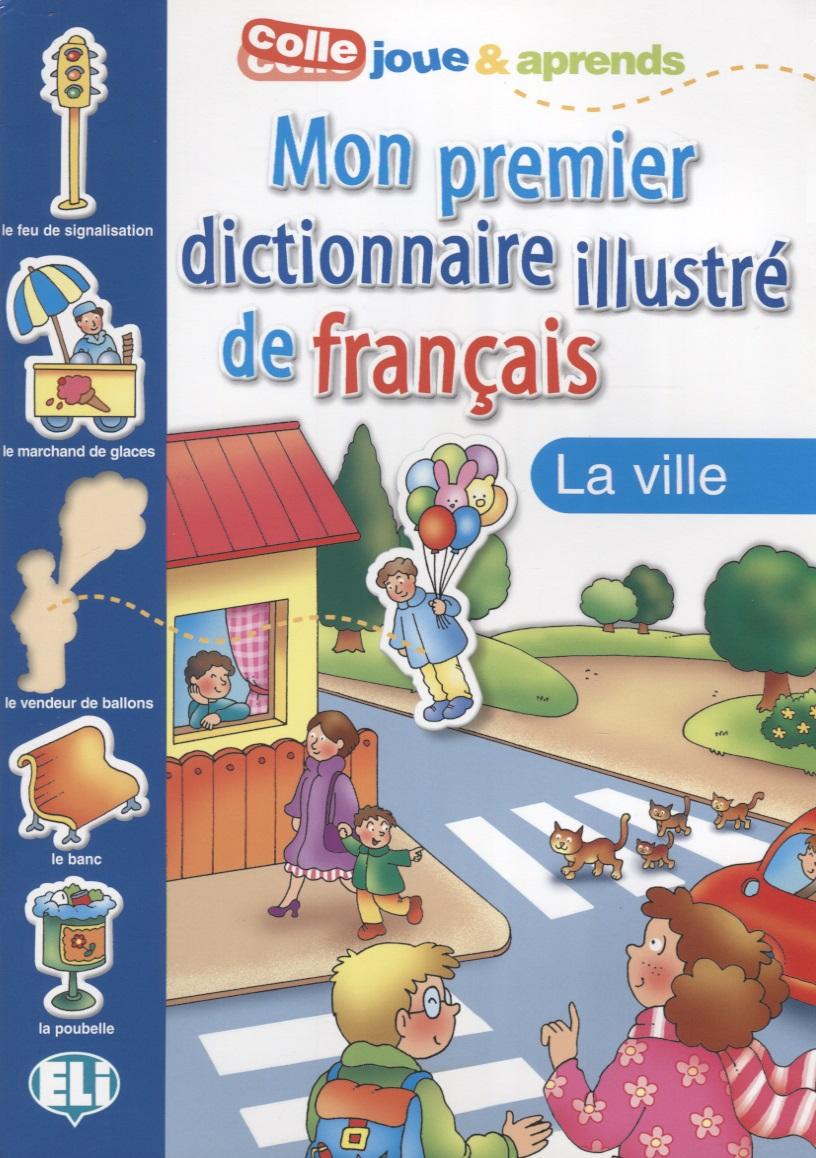 Mon premier dictionnaire illustre de francais. La ville