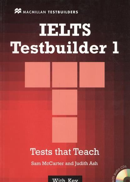 McCarter S., Ash J. IELTS Testbuilder 1. Tests that Teach. With Key (+2CD) kid s box levels 1 2 tests cd rom and audio cd