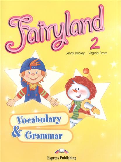 Dooley J., Evans V. Fairyland 2. Vocabulary & Grammar dooley j evans v fairyland 2 my junior language portfolio языковой портфель