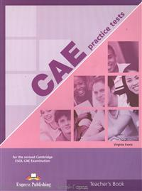 Evans V. CAE Practice Tests 1. Teacher`s Book. For the revised Cambridge ESOL CAE Examination