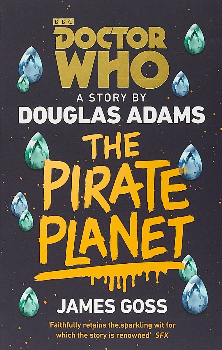 Adams D., Goss J. Doctor Who. The Pirate Planet