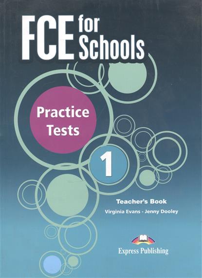 FCE for Schools Practice Tests 1. Teacher's Book