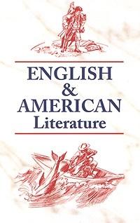 Утевская Н. (авт.-сост.) English & American Literature = Англ. и америк. литература сост утевская н л english