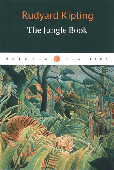 Kipling R. The Jungle Book kipling r the days work