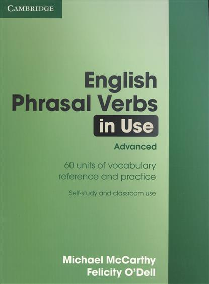 McCarthy M., O`Dell F. English Phrasal Verbs in Use. Advanced. 60 units of vocabulary reference and practice. Self-study and classroom use the use of visual materials in teaching english vocabulary