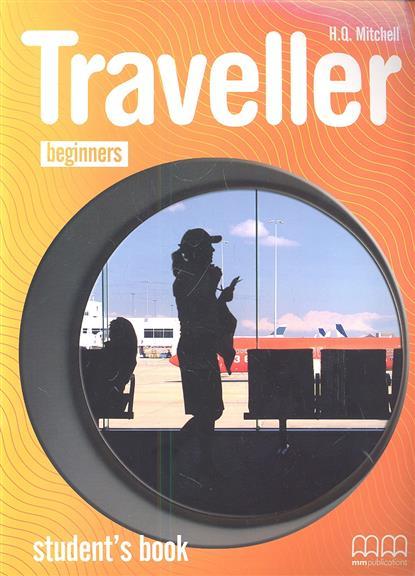 Mitchell H. Traveller Beginners Student's Book mitchell h traveller intermediate b1 student s book