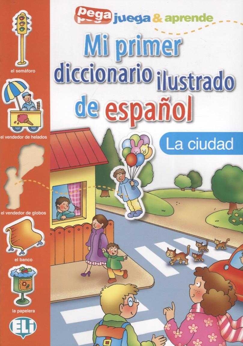 Mi primer diccionario ilustrado de espanol. La ciudad la ciudad