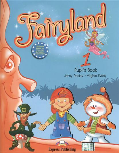 Dooley J., Evans V. Fairyland 1. Pupil's Book. Учебник dooley j evans v fairyland 2 my junior language portfolio языковой портфель