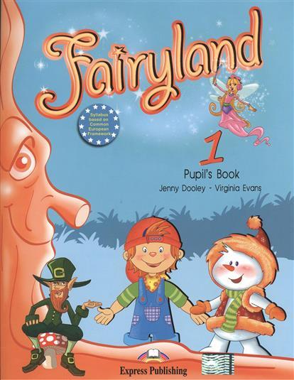 Dooley J., Evans V. Fairyland 1. Pupil's Book. Учебник evans v dooley j fairyland alphabet book