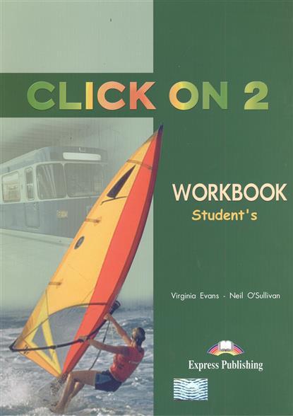 Click On 2. Workbook. Student's. Рабочая тетрадь