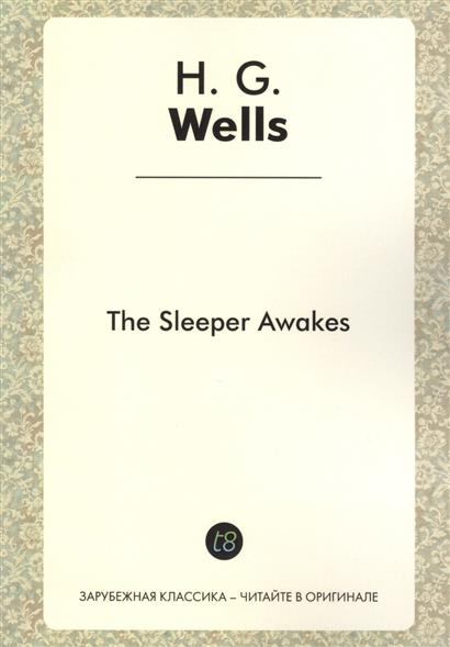 Wells H. The Sleeper Awakes. A Novel in English. 1899 = Когда Спящий проснется. Роман на английском языке 4pcs black led front fender flares turn signal light car led side marker lamp for jeep wrangler jk 2007 2015 amber accessories
