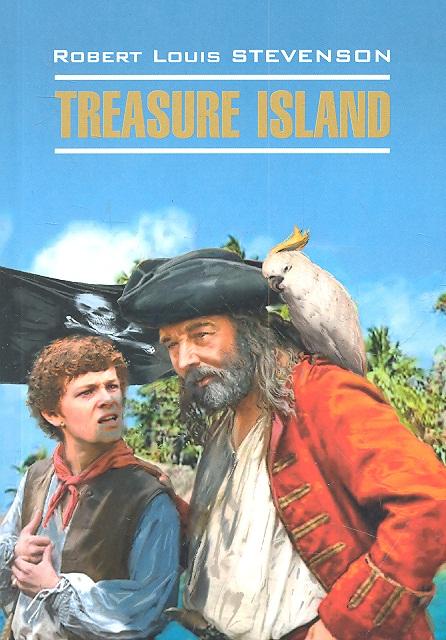 Стивенсон Р. Treasure Island / Остров сокровищ стивенсон р остров сокровищ