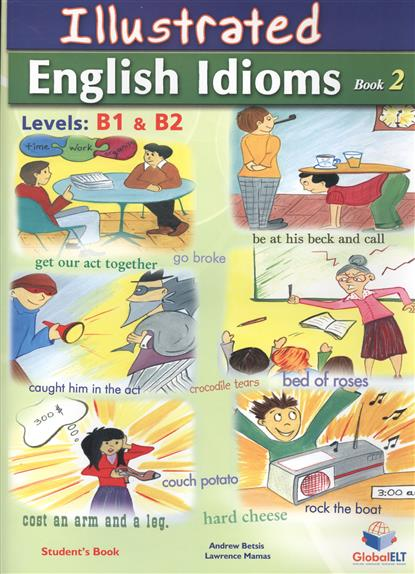 Betsis A., Haughton S. Illustrated English Idioms. Book 2. Student's Book kid s box level 2 pupil s book
