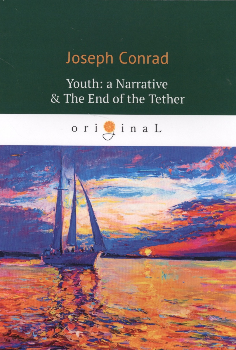 Conrad J. Youth: a Narrative & The End of the Tether торшер markslojd conrad 106324