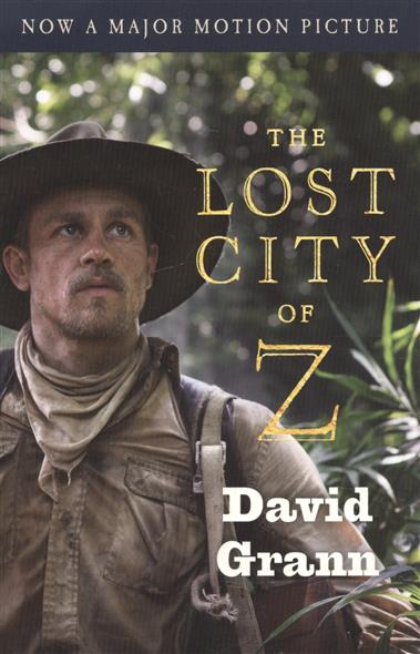 Grann D. The Lost City of Z (Movie Tie-In) the mortal instruments book 5 city of lost souls